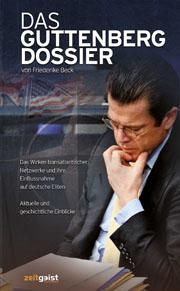 Buchtipp: Das Guttenberg-Dossier - Über die Hintergründe von zu Guttenbergs rasantem Auf- und Abstieg